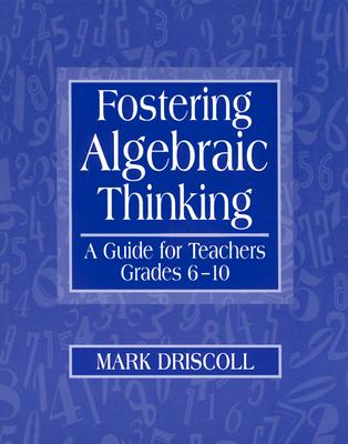 Fostering Algebraic Thinking By Driscoll, Mark J.