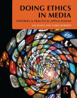 Doing Ethics in Media By Black, Jay